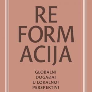 Naslovnica zbornika Reformacija: globalni događaj u lokalnoj perspektivi