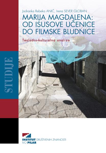 Naslovnica knjige Marija Magdalena: Od Isusove učenice do filmske bludnice.